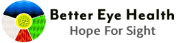 Better Eye Health – Proven and safe integrative treatments for Macular Degeneration,  Stargardt's  Disease and Retinitis Pigmentosa